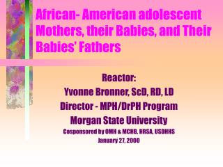 African- American adolescent Mothers, their Babies, and Their Babies' Fathers
