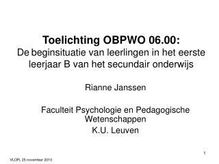 Rianne Janssen Faculteit Psychologie en Pedagogische Wetenschappen K.U. Leuven