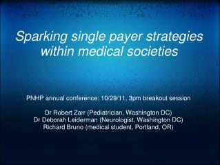 Sparking single payer strategies within medical societies