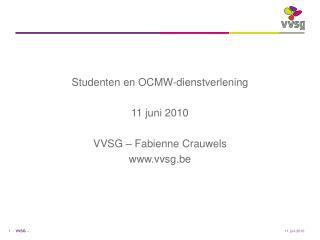 Studenten en OCMW-dienstverlening 11 juni 2010 VVSG – Fabienne Crauwels vvsg.be