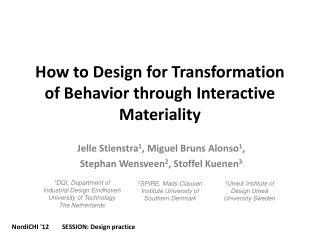 How to Design for Transformation of Behavior through Interactive Materiality