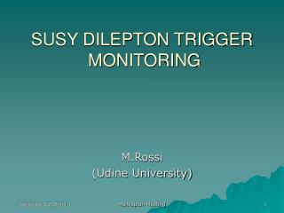 SUSY DILEPTON TRIGGER  MONITORING