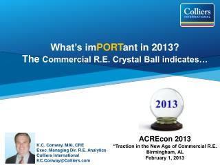 K.C. Conway, MAI, CRE Exec. Managing Dir. R.E. Analytics Colliers International