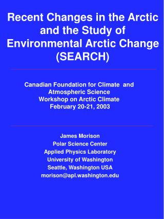 Recent Changes in the Arctic and the Study of Environmental Arctic Change (SEARCH)