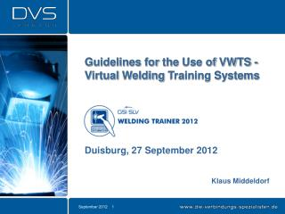 Guidelines  for the Use of  VWTS - Virtual  Welding  Training Systems