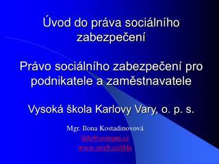 Mgr. Ilona Kostadinovová i lda @seznam.cz sweb.cz/ilda