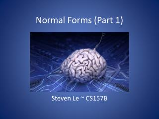 Normal Forms (Part 1)