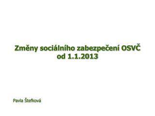 Změny sociálního zabezpečení OSVČ od 1.1.2013
