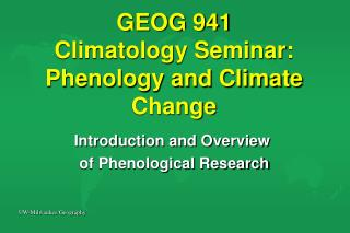 GEOG 941  Climatology Seminar:  Phenology and Climate Change