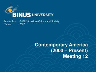 Contemporary America (2000 – Present) Meeting 12