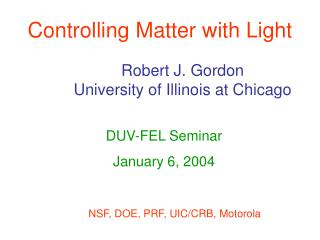 Controlling Matter with Light