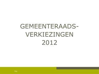 GEMEENTERAADS- VERKIEZINGEN 2012