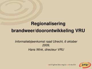 Regionalisering brandweer/doorontwikkeling VRU