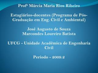 Prof a  Márcia Maria Rios Ribeiro