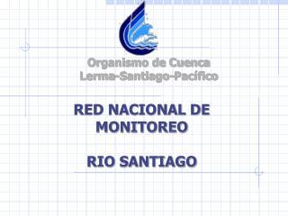 RED NACIONAL DE MONITOREO RIO SANTIAGO