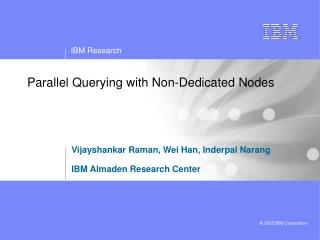 Parallel Querying with Non-Dedicated Nodes