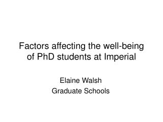 Factors affecting the well-being of PhD students at Imperial