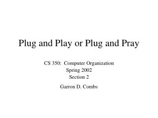 Plug and Play or Plug and Pray