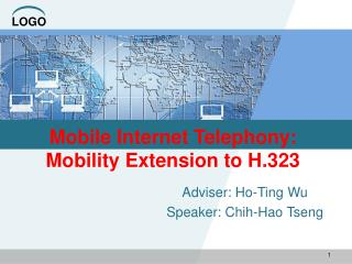 Mobile Internet Telephony: Mobility Extension to H.323