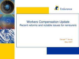 Workers Compensation Update Recent reforms and notable issues for reinsurers