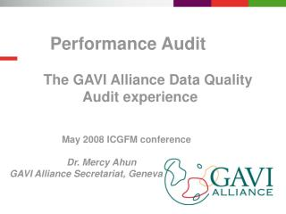 Performance Audit      The GAVI Alliance Data Quality Audit experience