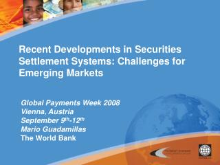 Recent Developments in Securities Settlement Systems: Challenges for Emerging Markets