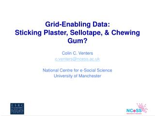 Grid-Enabling Data:  Sticking Plaster, Sellotape, &  Chewing Gum ?