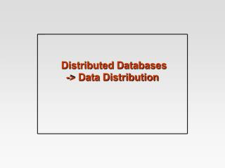 Distributed Databases -> Data Distribution