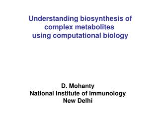 Understanding biosynthesis of complex metabolites  using computational biology