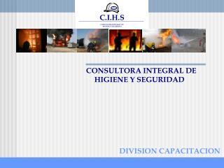 C.I.H.S CONSULTORA INTEGRAL  DE HIGIENE Y SEGURIDAD