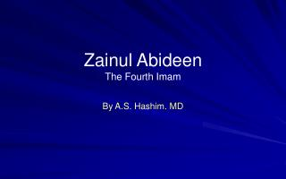 Zainul Abideen The Fourth Imam