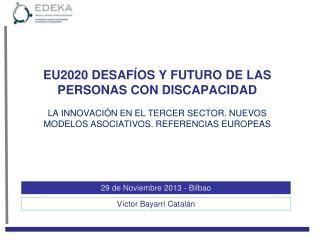 EU 2020, DESAFÍOS Y FUTURO PARA LAS PERSONAS CON DISCAPACIDAD