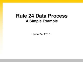 Rule 24 Data Process A Simple Example