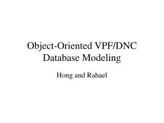 Object-Oriented VPF/DNC Database Modeling