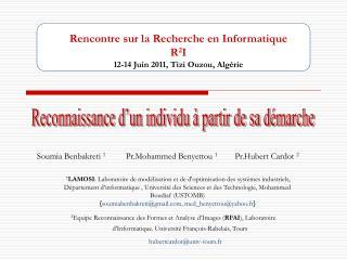 Rencontre sur la Recherche en Informatique R 2 I 12-14 Juin 2011, Tizi Ouzou, Algérie