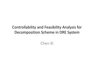 Controllability and Feasibility Analysis for Decomposition Scheme in DRE System