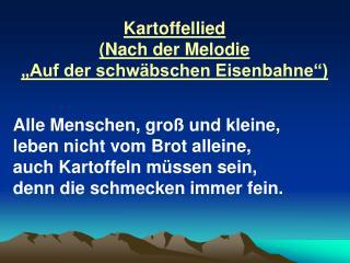 """Kartoffellied  (Nach der Melodie  """"Auf der schwäbschen Eisenbahne"""")"""