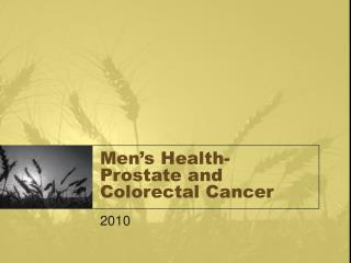 Men's Health- Prostate and Colorectal Cancer