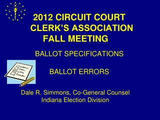 2012 CIRCUIT COURT CLERK'S ASSOCIATION  FALL MEETING BALLOT SPECIFICATIONS BALLOT ERRORS