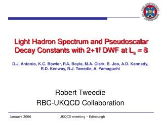 Light Hadron Spectrum and Pseudoscalar Decay Constants with 2+1f DWF at L s  = 8