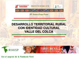 DESARROLLO TERRITORIAL RURAL  CON IDENTIDAD CULTURAL VALLE DEL COLCA