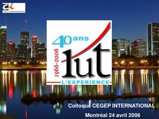 Colloque CEGEP INTERNATIONAL Montréal 24 avril 2006