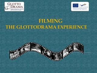 FILMING  THE GLOTTODRAMA EXPERIENCE