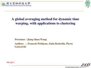 A global averaging method for dynamic time warping, with applications to clustering