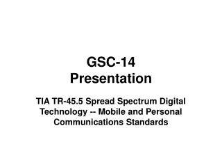 GSC-14  Presentation