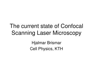 The current state of Confocal Scanning Laser Microscopy