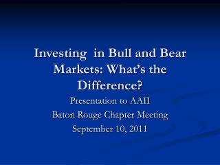 Investing  in Bull and Bear Markets: What�s the Difference?