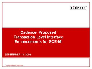 Cadence  Proposed Transaction Level Interface Enhancements for SCE-MI