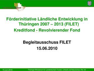 Förderinitiative Ländliche Entwicklung in Thüringen 2007 – 2013 (FILET)