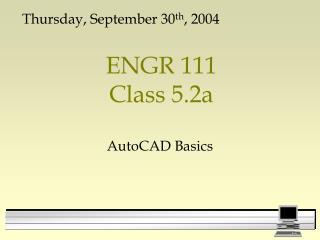 ENGR 111 Class 5.2a